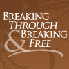 BreakingThrough Breaking Free